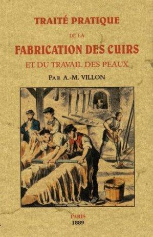Traité pratique de la fabrication des cuirs et du travail des peaux - maxtor france - 9791020801456 -