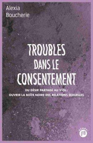 Troubles dans le consentement - François Bourin - 9791025204320