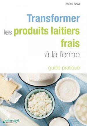 Transformer les produits laitiers frais à la ferme - Educagri - 9791027501410 -