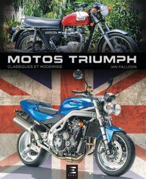 Triumph, 80 ans de modeles classiques et modernes - etai - editions techniques pour l'automobile et l'industrie - 9791028301170 -