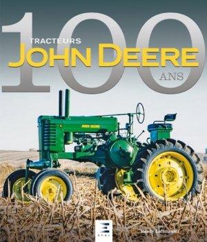 Tracteurs John Deere, 100 ans - etai - editions techniques pour l'automobile et l'industrie - 9791028302986 -