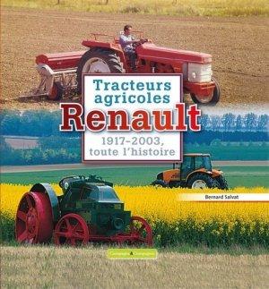 Tracteurs agricoles Renault   -  1917-2003, toute l'histoire - campagne et compagnie - 9791090213104 -