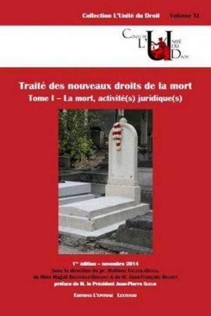 Traité des nouveaux droits de la mort. Tme 1, La mort, activité(s) juridique(s) - L'Epitoge - 9791092684056 -