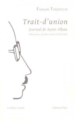 Trait-d'union, Journal de Saint-Alban. Éditoriaux, articles, notes (1950-1962) - d'une - 9791094346068 -