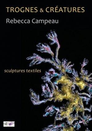 Trognes & créatures. Sculptures textiles - Editions L'oeil de la femme à barbe - 9791096401062 -