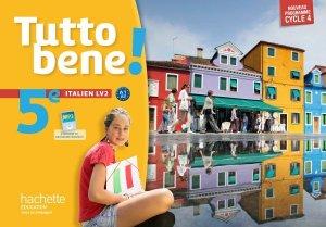 Tutto bene! italien cycle 4 / 5e LV2 - éd. 2016 - hachette - 9782014626865 -
