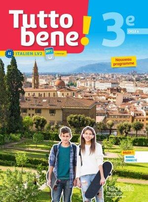 Tutto bene! italien cycle 4 / 3e LV2 - Livre élève - éd. 2017 - hachette - 9782014627053 -