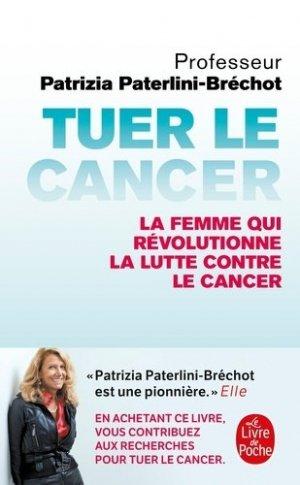 Tuer le cancer - le livre de poche - lgf librairie generale francaise - 9782253091455 -