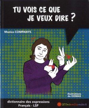 Tu vois ce que je veux dire ? Dictionnaire bilingue des expressions français-LSF - Monica Companys - 9782912998668 -