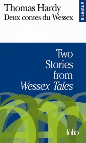 Two Stories from Wessex Tales : Deux contes du Wessex - gallimard editions - 9782070301652 -