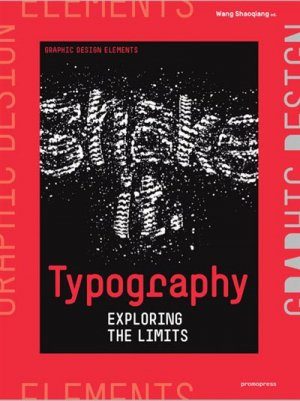 Typography : exploring the limits - Graphic design elements - promopress - 9788416504480