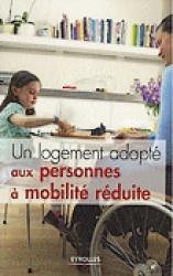 Un logement adapté aux personnes à mobilité réduite - eyrolles - 2223619593369 -