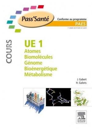 UE1 - Atomes - Biomolécules - Génome - Bioénergétique - Métabolisme - elsevier / masson - 9782294703454 -