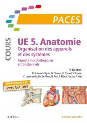 UE 5 - Anatomie (Cours) - elsevier / masson - 9782294760310 - anatomie, physiologie
