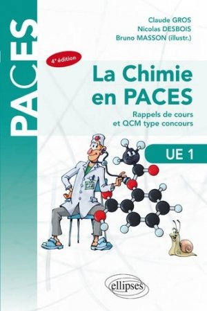 UE1 - La chimie en PACES - Rappels de cours et QCM type concours - ellipses - 9782340027497 - chimie organique, chimie générale, biochimie,