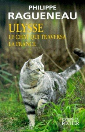 Ulysse, le chat qui traversa la France. Récit - du rocher - 9782268034768 -