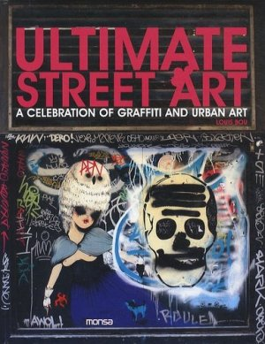 Ultimate street art. A celebration of graffiti and urban art, édition bilingue anglais-espagnol - Instituto Monsa de Ediciones - 9788496823846 -