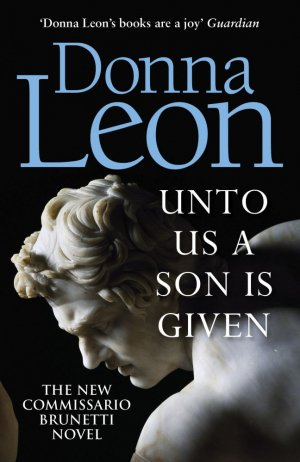 Unto Us a Son Is Given (Commissario Brunetti 28) - cornerstone - 9781787463196 -