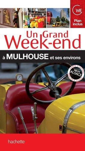 Un grand week-end à Mulhouse - Hachette - 9782012452428 -