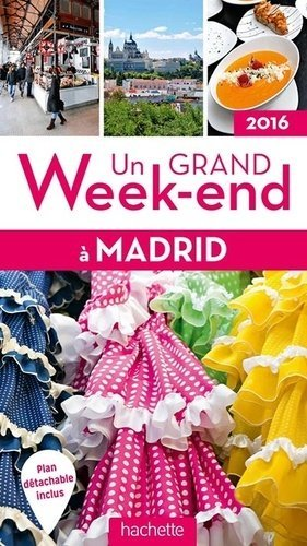 Un grand week-end à Madrid 2016 - Hachette - 9782012490444 -