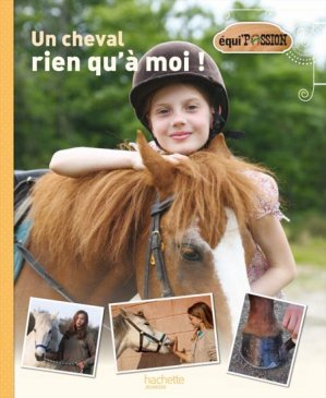 Un cheval rien qu'à moi - hachette  - 9782012900011 -