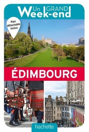 Un Grand Week-end à Edimbourg - Hachette - 9782013961103 -