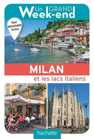 Un grand week-end à Milan et les lacs italiens. Avec 1 Plan détachable - Hachette - 9782017008477 -