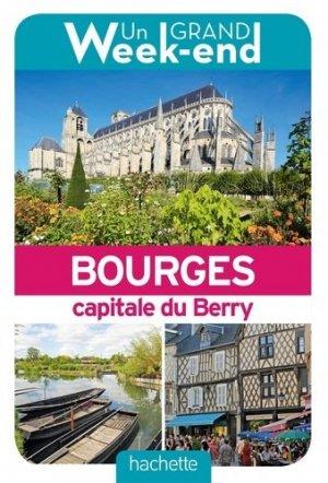 Un grand week-end a Bourges, capitale du Berry - Hachette - 9782017008613 -