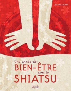 Une année de bien-être avec le shiatsu - hachette  - 9782017022084 -