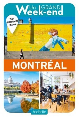 Un grand week-end à Montréal. Avec 1 Plan détachable - Hachette - 9782017063575 -