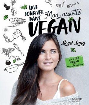 Une journée dans mon assiette vegan - Hachette - 9782017084433 -