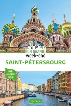 Un grand week-end à Saint-Pétersbourg. Avec 1 Plan détachable - Hachette - 9782017106814 -