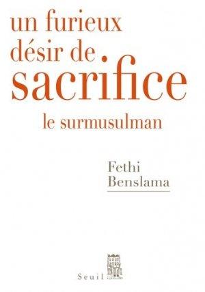 Un furieux désir de sacrifice. Le surmusulman - du seuil - 9782021319095 -