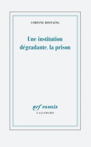 Une institution dégradante, la prison - gallimard editions - 9782070145409 -