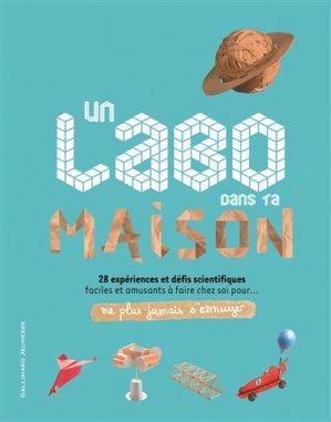 Un labo dans ta maison - gallimard editions - 9782075076890 -