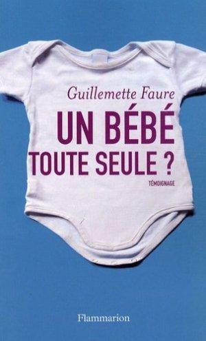Un bébé toute seule ? - Flammarion - 9782081205093 -