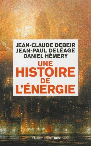 Une histoire de l'énergie - flammarion - 9782081293618 -