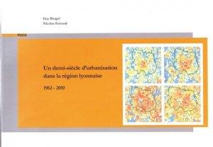 Un demi-siecle d'urbanisation dans la region lyonnaise 1962-2010 (puca) - cerema - 9782111381575 -