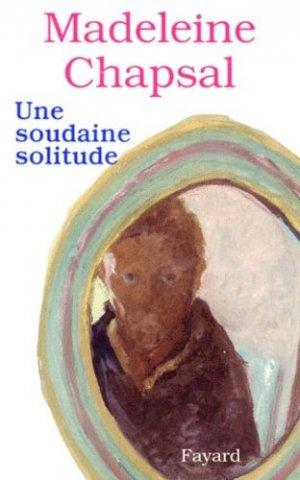 Une soudaine solitude - Fayard - 9782213594927 -
