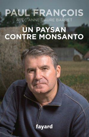 Un paysan contre Monsanto - fayard - 9782213704944 -