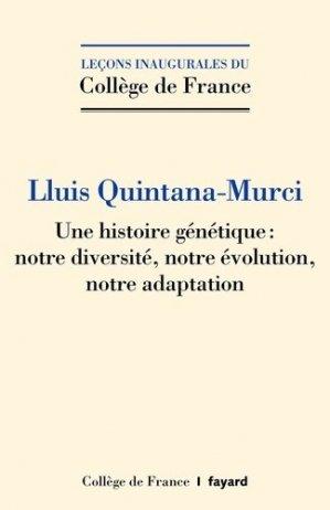 Une histoire génétique : notre diversité, notre évolution, notre adaptation - Fayard - 9782213718026 -