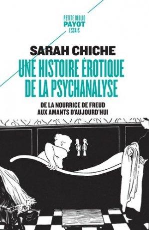 Une histoire érotique de la psychanalyse. De la nourrice de Freud aux amants d'aujourd'hui - Payot - 9782228925860 -