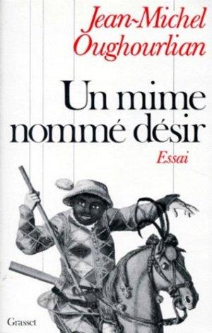 UN MIME NOMME DESIR. Hystérie, transe, possession, adorcisme - Grasset and Fasquelle - 9782246282518 -
