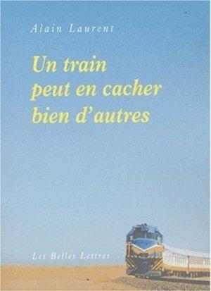 Un train peut en cacher bien d'autres - les belles lettres - 9782251442747 -