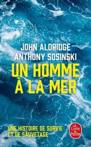 Un homme à la mer. Une histoire de survie et de sauvetage - le livre de poche - lgf librairie generale francaise - 9782253257608 -