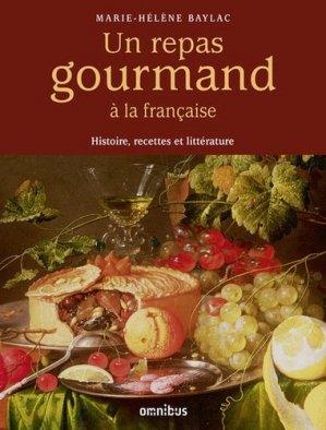 Un repas gourmand à la française. Histoire, recettes et littérature - Presses de la Cité - 9782258136540 -