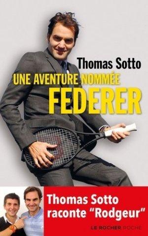 Une aventure nommée Federer - du rocher - 9782268102511 -