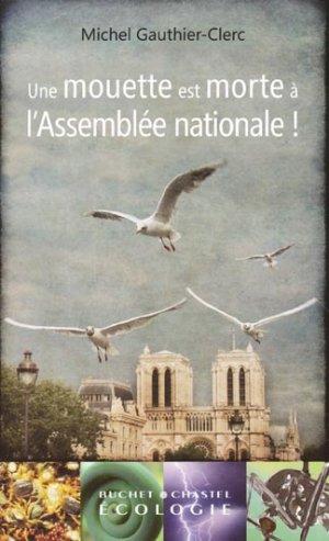 Une mouette est morte à l'Assemblée nationale ! - buchet chastel - 9782283024263 -