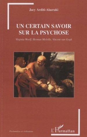Un certain savoir sur la psychose - l'harmattan - 9782296091924 -