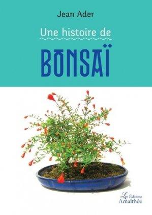 Une histoire de bonsaï - Editions Amalthée - 9782310035217 -